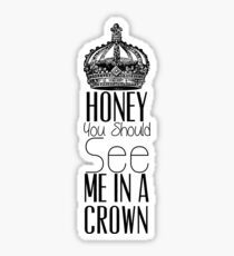 """Honey you should see me in a crown"" Moriarty quote from Sherlock (BBC) Sticker"