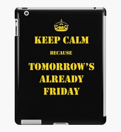 Keep calm because tomorrow's friday iPad Case/Skin