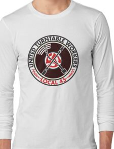 United Turntable Workers - Local 45 Long Sleeve T-Shirt