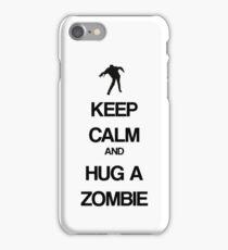 Keep Calm and Hug a Zombie iPhone Case/Skin