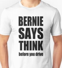 Bernie says... T-Shirt
