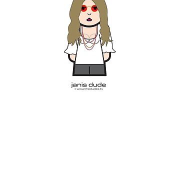 Janis Dude™ by TheDudes