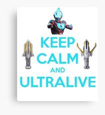 Keep Calm and Ultralive Ultraman Ginga Canvas Print