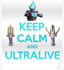 Keep Calm and Ultralive Ultraman Ginga Poster