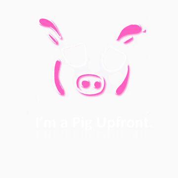 I'm a Pig Upfront by DRPupfront