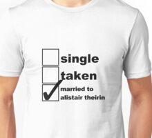 Single, Taken, Married to Alistair Unisex T-Shirt