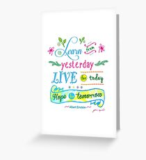 Learn from Yesterday, Live for Today no background by Jan Marvin Greeting Card