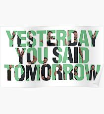 Yesterday you said tomorrow - Shia Labeouf Poster