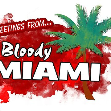 Greetings from Bloody Miami by LeIan