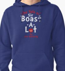 The Tale of Sir Boast-A-Lot (Just Title Variant) Pullover Hoodie