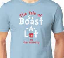 The Tale of Sir Boast-A-Lot (Just Title Variant) Unisex T-Shirt