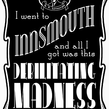 I Went To Innsmouth (For Light Colors) by burlypress