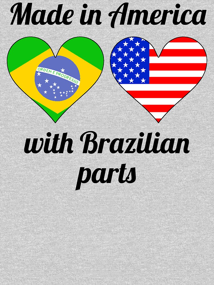 Made In America With Brazilian Parts by ReallyAwesome