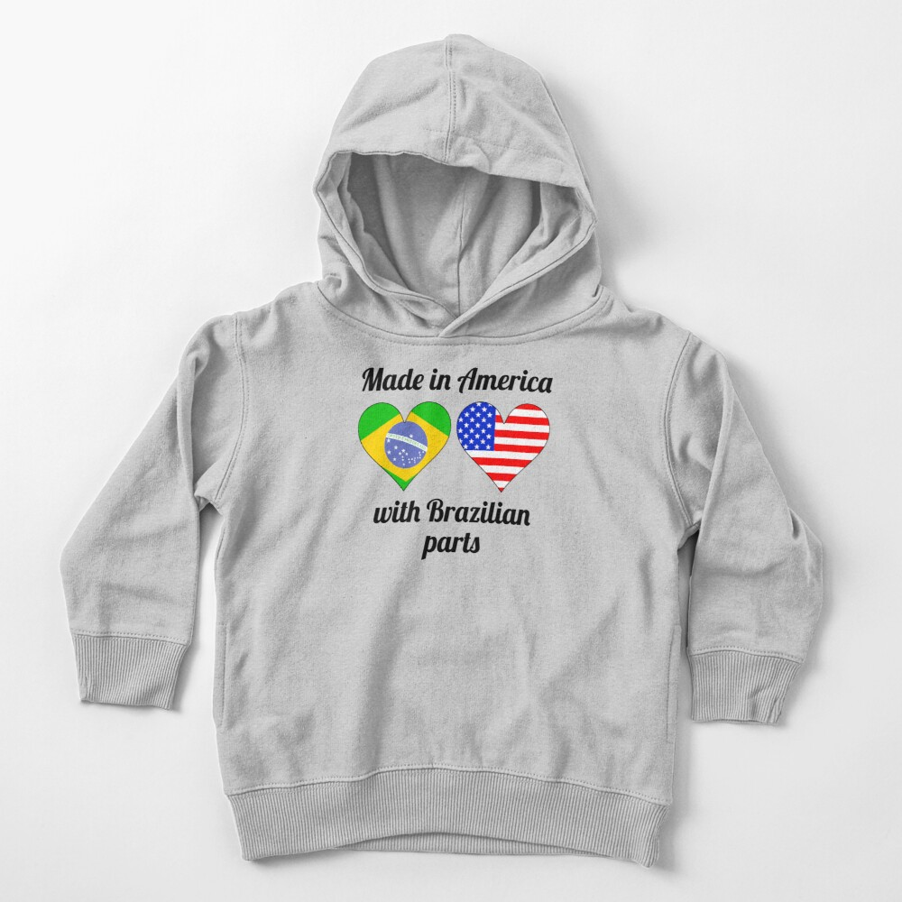 Made In America With Brazilian Parts Toddler Pullover Hoodie