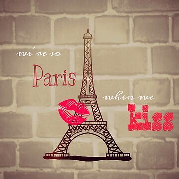 We're So Paris by freethephoenix