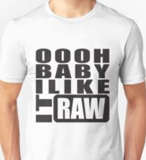i like it raw... Unisex T-Shirt