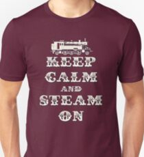 Keep Calm and Steam On Steam Engine #1B Unisex T-Shirt