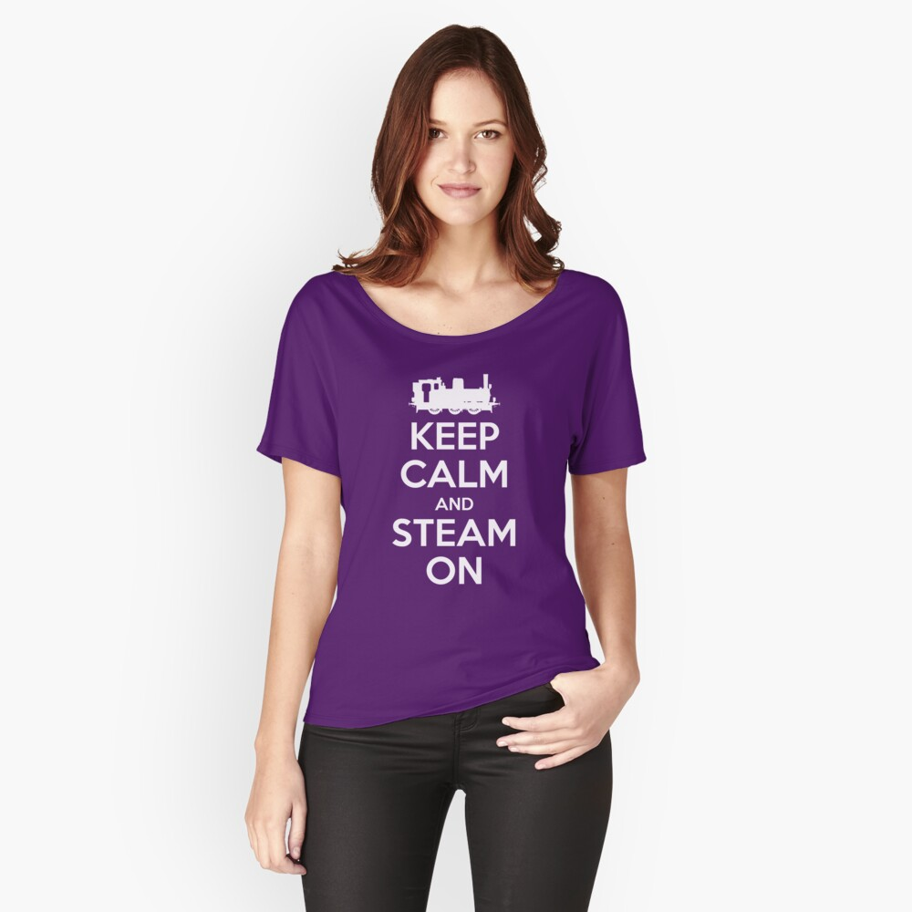 Keep Calm and Steam On Steam Engine #2A Relaxed Fit T-Shirt