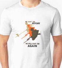 We beat 'em before, we will beat 'em again T-Shirt