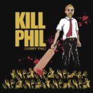 Kill Phil (Sorry Phil) by LocoRoboCo