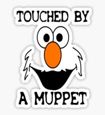 Touched by an Elmo Sticker