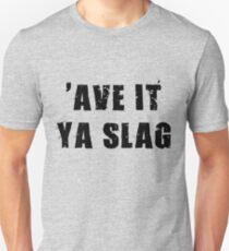 ave it ya slag T-Shirt