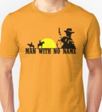 Man With No Name 2 T-Shirt