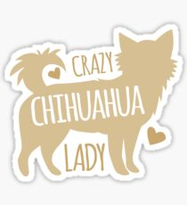 Crazy Chihuahua lady Sticker