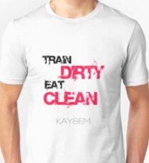Train Dirty - Eat Clean - Kay&Em Designs T-Shirt