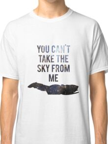 You Can't Take the Sky From Me Classic T-Shirt
