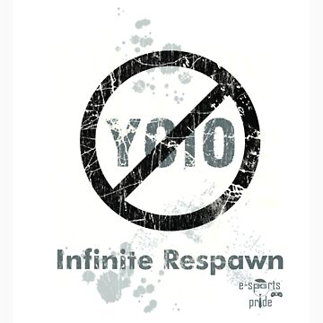 Infinite Respawn (No YOLO) Shirt by simonrhee