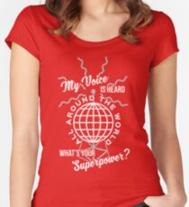 My voice is heard all around the world Women's Fitted Scoop T-Shirt