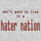 Hater Nation by SocJusticeInk