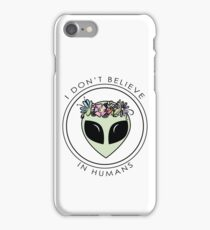 I Don't Believe In Humans iPhone Case/Skin