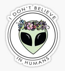 I Don't Believe In Humans Sticker