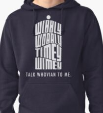 Talk Whovian To Me Pullover Hoodie