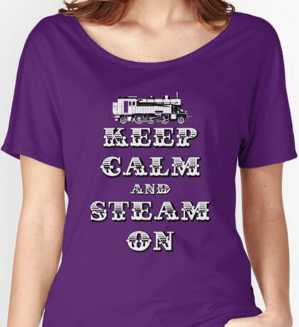 Keep Calm and Steam On Steam Engine #1A Relaxed Fit T-Shirt