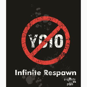 Infinite Respawn (No YOLO) Shirt 2 by simonrhee