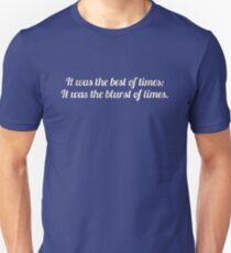 Best of times; Blurst of times. T-Shirt