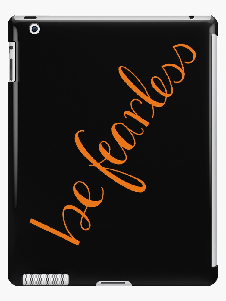 Be fearless - IPad by GiadaL