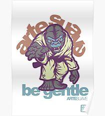 Be Gentle - Jiu Jitsu Gorilla Poster