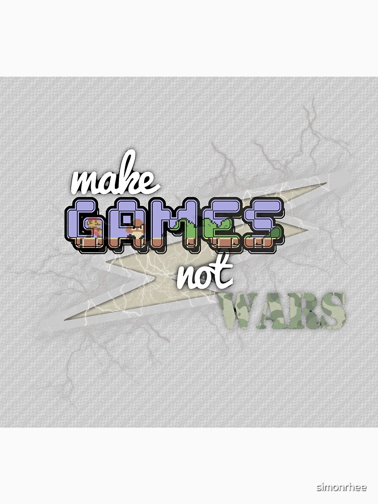 Make Games Not Wars Shirt by simonrhee