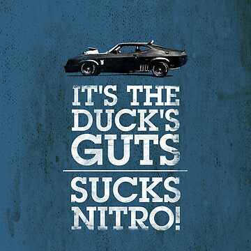 It's the duck's guts... sucks nitro! by stoneyridge
