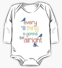 Every 'lil Thing is Gonna Be alright One Piece - Long Sleeve