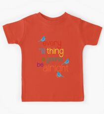 Every 'lil Thing is Gonna Be alright Kids Tee