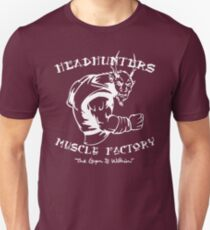 Headhunters Muscle Factory: The Gym Is Within! Unisex T-Shirt