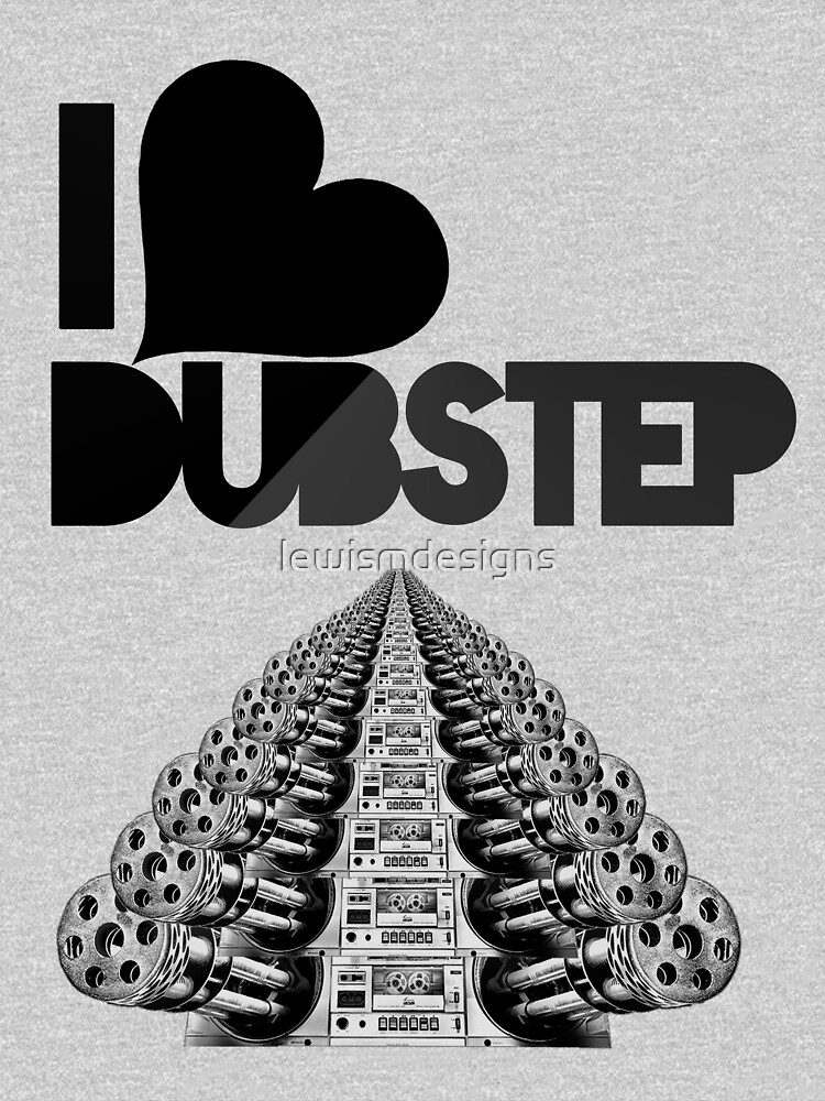 I Love Dubstep ♫ #2 by lewismdesigns