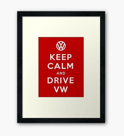 Keep Calm and Drive VW (Version 01) Framed Print