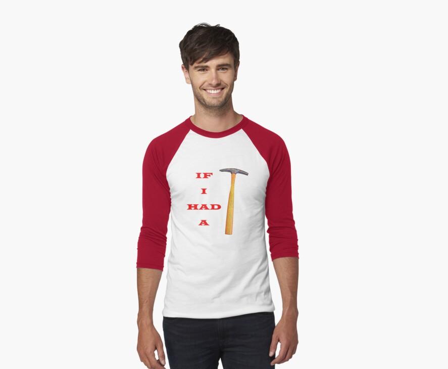 If I Had a Hammer (T-Shirt) by AuntDot