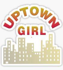 Just An Uptown Girl Sticker